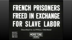 French Prisoners Freed In Exchange For Slave Labor